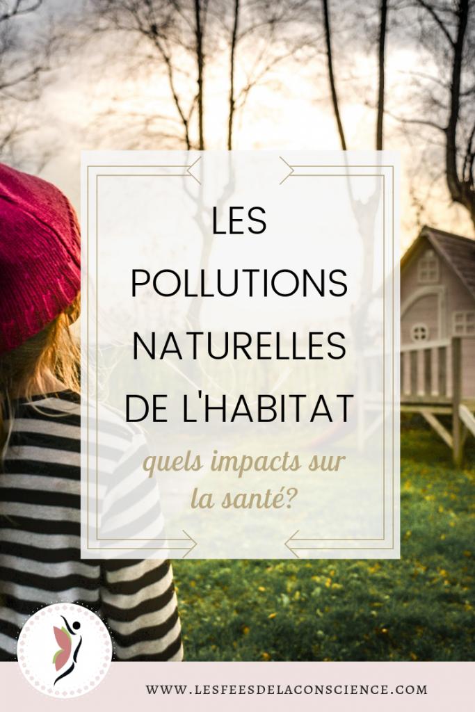 L'impact sur la santé des pollutions naturelles de l'habitat