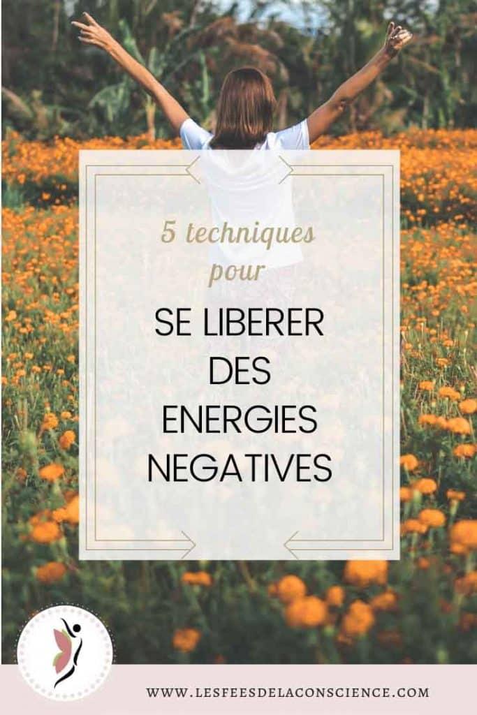 5 techniques pour se libérer des énergies négatives