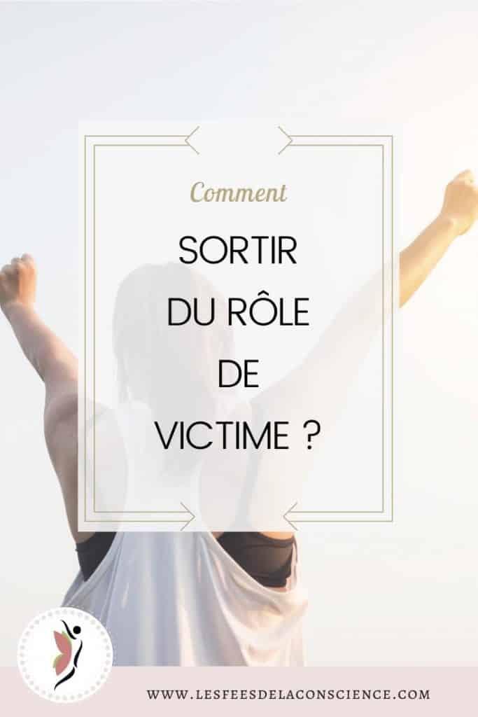 sortir du rôle de victime les_fees_de_la_conscience pinterest
