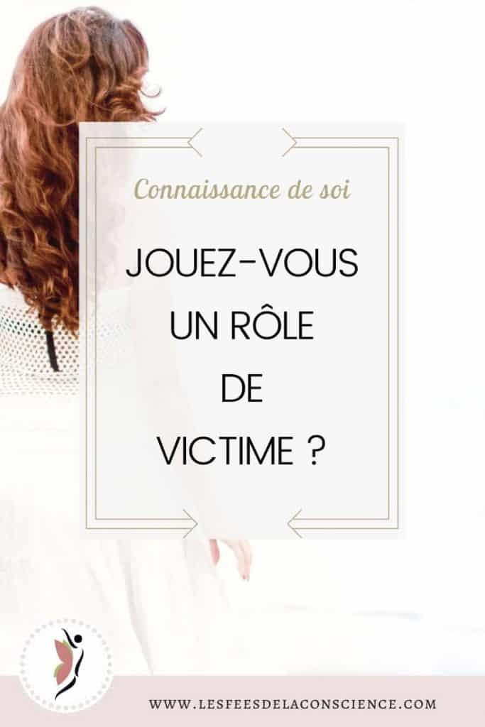 jouer un role de victime les_fees_de_la_conscience